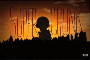 SUPER CHUNK