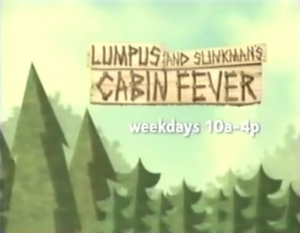 Lumpus and Slinkmans Cabin Fever