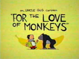 Uncle Gus: For the Love of Monkeys