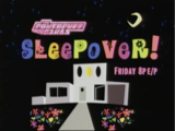 The Powerpuff Girls Sleepover!