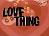 The Powerpuff Girls: Love Thing