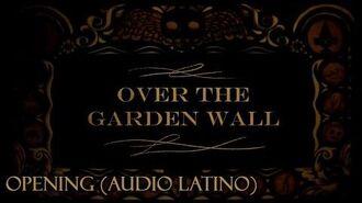 Más Allá del Jardín (Oven The Garden Wall) - Opening (Audio Latino)