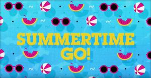 Summertime GO!