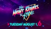 The Night Begins to Shine Premiere Week