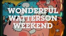 The Amazing World of Gumball - Wonderful Watterson Weekend