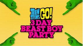 Teen Titans Go 3 Day Beast Boy Party