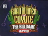 The Big Game XXVIII: Roadrunner vs. Coyote