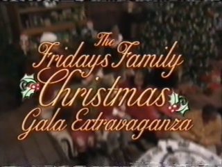 The Fridays Family Christmas Gala Extravaganza