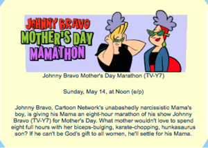Johnny Bravo Mother's Day Mamathon