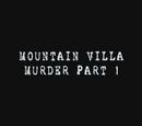Mountain Villa Bandaged Man Murder Case ~ Part 1
