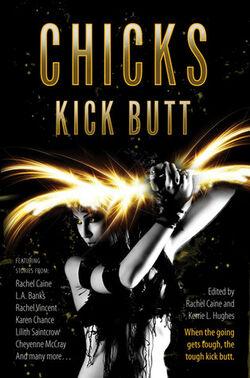 Chicks Kick Butt (2011) anthology — In Vino Veritas by Karen Chance
