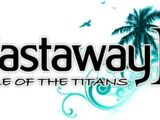 Castaway 2 : Isle of the Titans