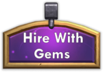 Hire with gems