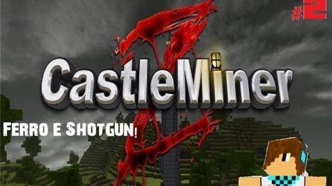 Ferro e Shotgun! - CastleMinerZ 2