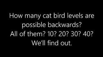 How many Cat Bird Levels can be beaten backwards?