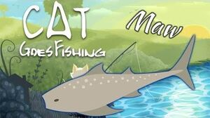 How to Catch a Maw - Cat Goes Fishing- Caverns and Coral