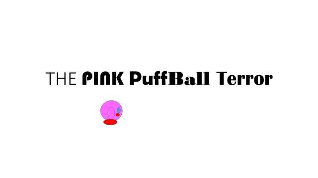 File:THE PINK PuffBall Terror.jpg