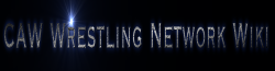 CAW Wrestling Network Wiki