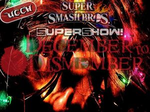 UCCW Super Smash Bros. Supershow! December to Dismember