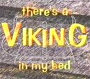 There's A Viking In My Bed