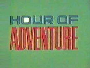 Hour of adventure