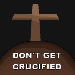 Dont get crucified