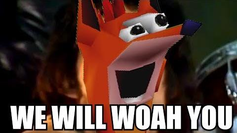 Crash Bandicoot - We Will WOAH You