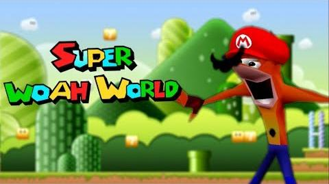 Super Woah World -Crash Meme-