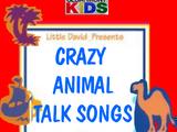 Crazy Animal Talk Songs
