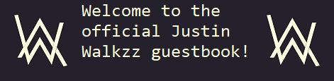 Justin Walkzz guestbook banner