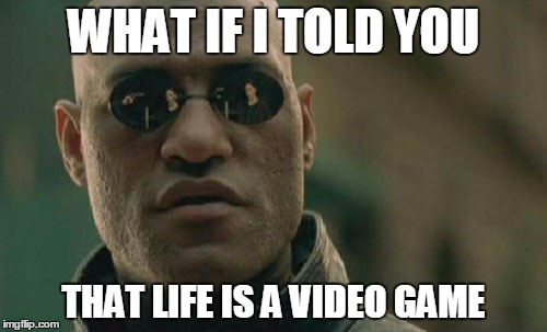 File:Life is a video game.png
