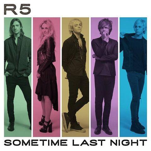 File:R5 - Sometime Last Night.jpg