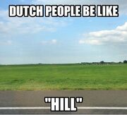 Funniest Memes dutch-people-be-like-hill 2572