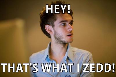 File:That's what I Zedd!.jpg