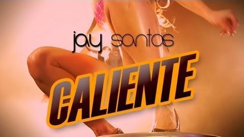 Jay Santos - Caliente OFFICIAL VIDEO