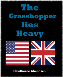 The grasshopper lies heavy by alternatehistorian-d93cz9a