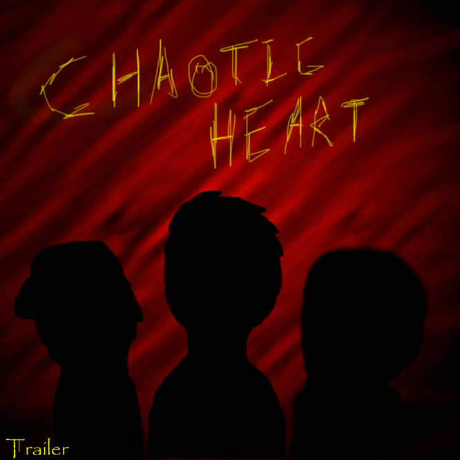 Chaotic Heart Trailer