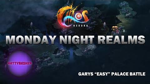 Chaos Reborn - Monday Night Realms - Garys 'easy' Palace Battle