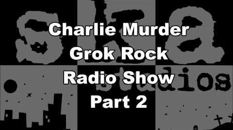 Charlie Murder Grok Rock Radio Show Part 2-0