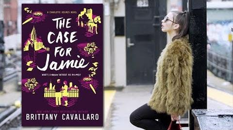 THE CASE FOR JAMIE by Brittany Cavallaro - Official Book Trailer