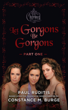 Let Gorgons Be Gorgons - 1st Part
