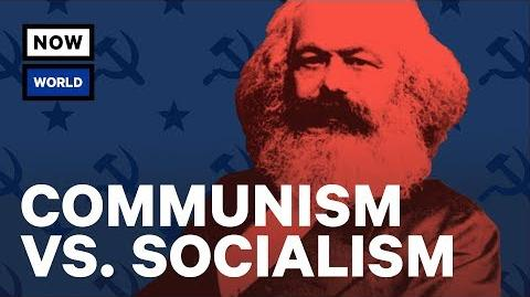 Communism vs. Socialism- What's The Difference? - NowThis World