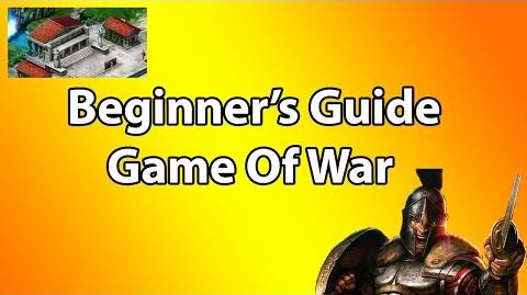 Game Of War Fire Age - Beginner's Guide