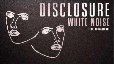 Disclosure 'White Noise' feat AlunaGeorge