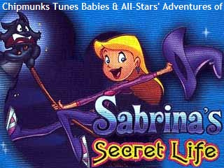 Chipmunks Tunes Babies & All-Stars' Adventures of Sabrina's Secret Life