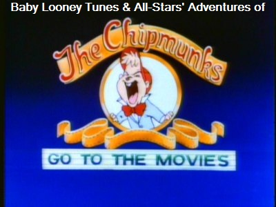 Baby Looney Tunes & All-Stars' Adventures of The Chipmunks Go to the Movies