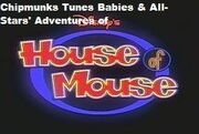 Chipmunks Tunes Babies & All-Stars' Adventures of Disney's House of Mouse (TV Series)