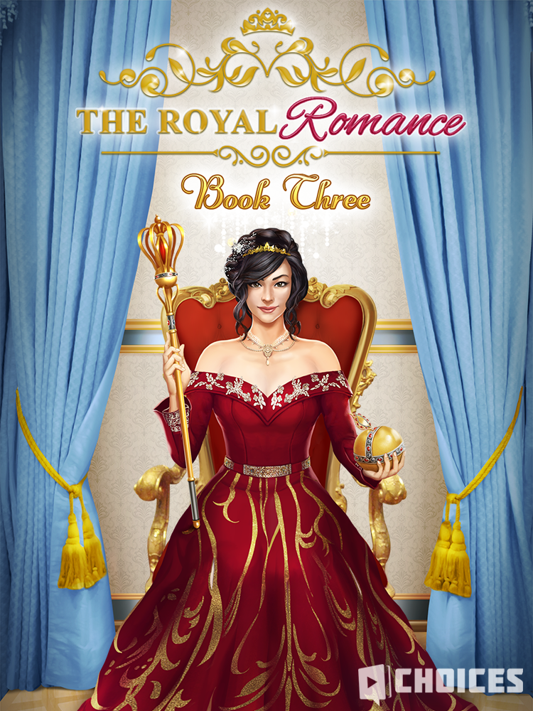 The Royal Romance Book 3 Choices Choices Stories You