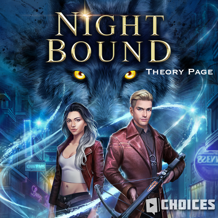 Nightbound Theory Page | Choices: Stories You Play Wikia