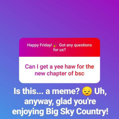 Big Sky Country from Q&A on Insta